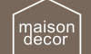 Maison Decor se va deschide in Romania